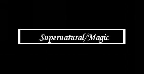 Supernatural/Magic