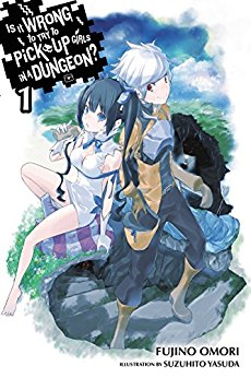 bookcover of Is It Wrong to Try to Pick Up Girls in a Dungeon? vol.1